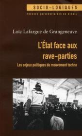 L'Etat face aux rave-parties ; les enjeux politiques du mouvement techno - Couverture - Format classique