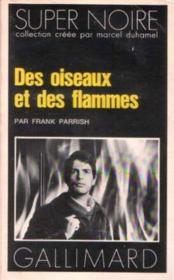 Des Oiseaux Et Des Flammes - Couverture - Format classique