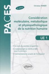Considération moléculaire, métabolique et physiopathologique de la nutrition humaine ; UE 1 (2e édition) - Couverture - Format classique