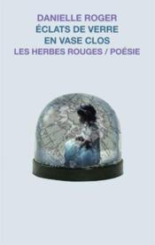 Eclats De Verre En Vase Clos - Couverture - Format classique