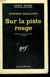 Sur La Piste Rouge. ( Blonde Party ). Collection : Serie Noire N° 753 - Couverture - Format classique