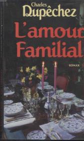 L Amour Familial. - Couverture - Format classique