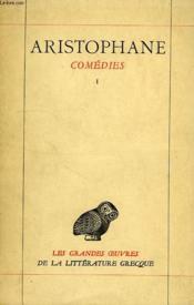Comedies, Tome I, Les Acharniens, Les Cavaliers, Les Nuees, Les Guepes, La Paix - Couverture - Format classique