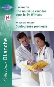 Une Nouvelle Carriere Pour Le Dr Winters Suivi De Douloureuse Promesse (The Family Practitioner - Dr Michaelis'S Secret) - Couverture - Format classique