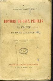 Histoire De Deux Peuples. La France Et L'Empire Allemand. - Couverture - Format classique