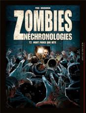 Zombies nechronologies T.2 ; mort parce que bête - Couverture - Format classique