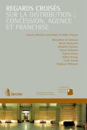 Regards croisés sur la distribution : concession, agence et franchise - Couverture - Format classique