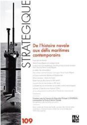 Revue strategique 109 - de l'histoire navale aux defis maritimes contemporains - Couverture - Format classique