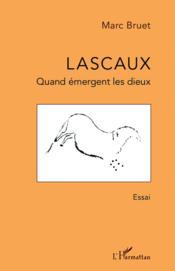 Lascaux, quand émergent les dieux - Couverture - Format classique