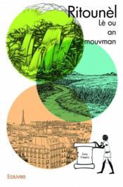 Ritounèl ; lè ou an mouvman - Couverture - Format classique