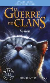 La guerre des clans - cycle 3 ; le pouvoir des étoiles T.1 ; vision - Couverture - Format classique