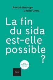 La fin du sida est-elle possible ? - Couverture - Format classique