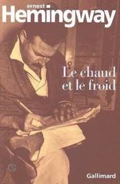 Le Chaud Et Le Froid (un Poeme Et Sept Nouvelles) - Couverture - Format classique