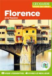 GEOguide coups de coeur ; Florence et la Toscane (édition 2019) - Couverture - Format classique