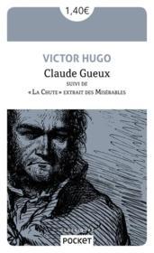 Claude Gueux ; la chute extrait des Misérables - Couverture - Format classique
