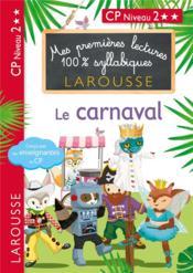 Mes premières lectures 100% syllabiques ; CP, niveau 2 ; le carnaval - Couverture - Format classique