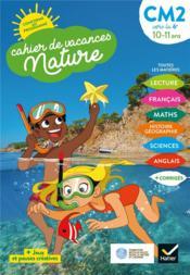 Cahier de vacances nature ; du CM2 vers la 6e - Couverture - Format classique