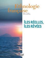 REVUE D'ETHNOLOGIE FRANCAISE N.3 ; îles réelles, îles rêvées (édition 2006) - Intérieur - Format classique