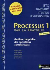 Processus 1 ; BTS 1 CGO 1ère année ; gestion comptable des opérations commerciales ; livre de l'élève - Intérieur - Format classique