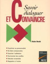 Savoir dialoguer et convaincre - Couverture - Format classique