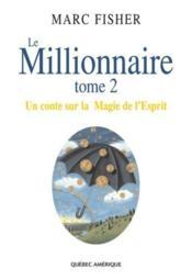 Le millionnaire t 02 un conte sur la magie de l esprit - Couverture - Format classique