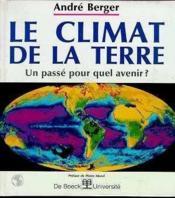 Le climat de la terre un passe pour quel avenir ? - Couverture - Format classique