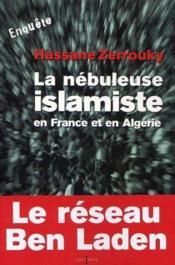 La nébuleuse islamiste en France et en Algérie - Couverture - Format classique