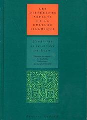 Les differents aspects de la culture islamique : l'individu et la societe en islam - Intérieur - Format classique