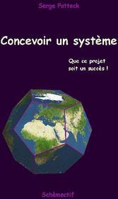 Concevoir un système ; que ce projet soit un succès! - Couverture - Format classique