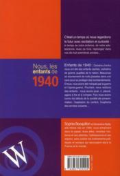 Nous, Les Enfants De 1940 ; De La Naissance A L'Age Adulte - 4ème de couverture - Format classique