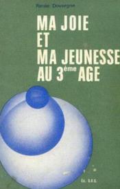 Ma joie et ma jeunesse au 3ème age - Couverture - Format classique