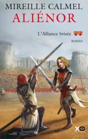 Aliénor t.2 ; l'alliance brisée - Couverture - Format classique