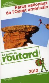 Guide Du Routard ; Parcs Nationaux De L'Ouest Américain (Edition 2012) - Couverture - Format classique
