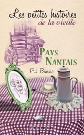 Pays nantais ; les petites histoires de la vieille - Couverture - Format classique