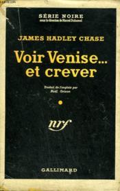 Voir Venise Et Crever... . ( Venetian Mission ). Collection : Serie Noire Avec Jaquette N° 223 - Couverture - Format classique