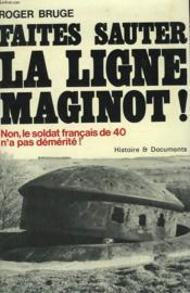 Histoire De La Ligne Maginot Tome 1: Faites Sauter La Ligne Maginot! Non, Le Soldat Francais De 40 N'A Pas Demerite! - Couverture - Format classique