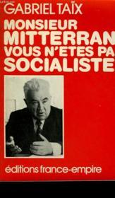Monsieur Mitterrand Vous N'Etes Pas Socialiste. - Couverture - Format classique