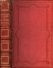 Le Savant Du Foyer, Ou Notions Scientifiques Sur Les Objets Usuels De La Vie - Couverture - Format classique