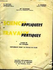 Sciences Appliquees Et Travaux Pratiques - Classe De Fin D'Etudes - Supplement Pour Les Ecoles De Filles - Couverture - Format classique