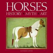Horses History Myth Art /Anglais - Couverture - Format classique