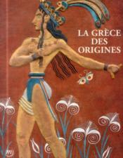 La Grèce des origines - Couverture - Format classique