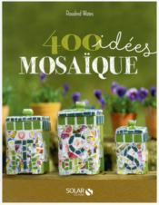 400 idées mosaïque - Couverture - Format classique