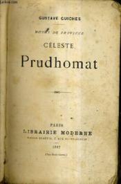 Celeste Prudhomat - Moeurs De Province. - Couverture - Format classique