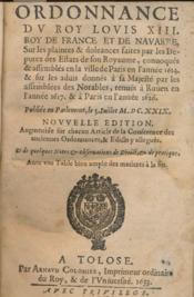 Ordonnance du Roy Louis XIII, Roy de France et de Navarre, sur les plaintes et doléances faites par les Députez des Estats de son Royaume, convoqués et assemblés en la ville de Paris en l'année 1614 et sur les advis donnés à sa Majesté par les assemblées de Notables, tenües à Rouen en l'année 1617 et à Paris en l'année 1626. Publiée en Parlement le 5 juillet 1626 - Couverture - Format classique