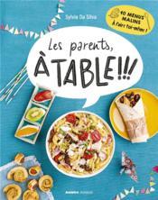Les parents à table !!! 10 menus malins à faire toi-même ! - Couverture - Format classique