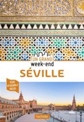 Un grand week-end ; Séville - Couverture - Format classique