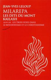 Milarepa, les dits du mont Kailash ; les trois voies dans le bouddhisme et le christianism - Couverture - Format classique