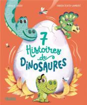 7 histoires de dinosaures - Couverture - Format classique
