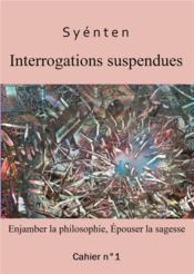 Interrogations suspendues : enjamber la philosophie, épouser la sagesse - Couverture - Format classique