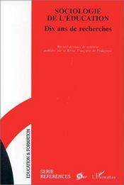 Sociologie de l'éducation ; dix ans de recherches - Intérieur - Format classique